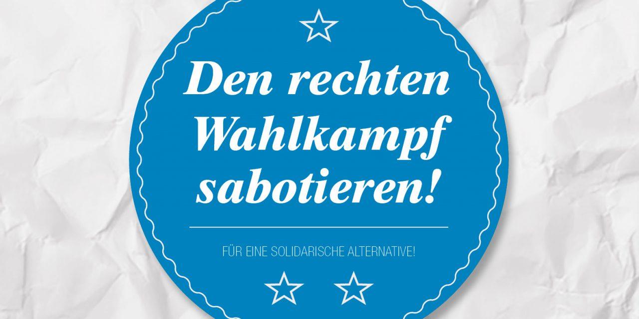 Rechten Wahlkampf angreifen!