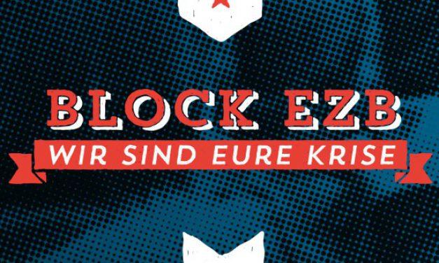 Block EZB – Wir sind eure Krise