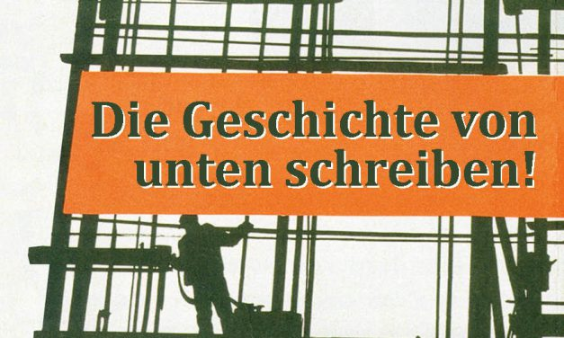 Broschüre – Die Geschichte von unten schreiben