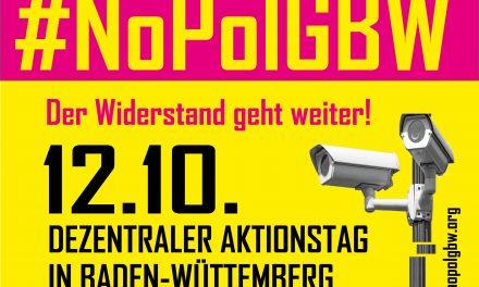 #NoPolGBW – Aktionstag am 12. Oktober in Baden-Württemberg!