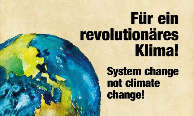 System change not climate Change – Heraus zum Klimastreik am 20.September in Stuttgart