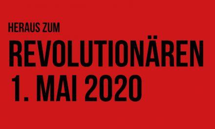 Am 1. Mai auf die Straße! Diese Krise hat System – Revolutionäre Gegenmacht aufbauen!