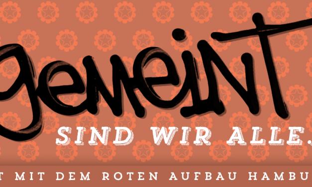 Gemeint sind wir alle – Solidarität mit dem Roten Aufbau Hamburg