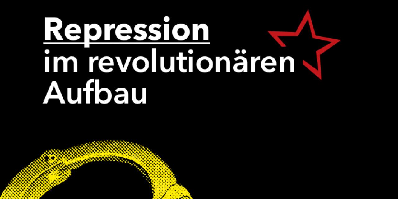 Repression im revolutionären Aufbau – Überlegungen zum §129-Verfahren gegen den Roten Aufbau Hamburg