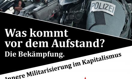 Was kommt vor dem Aufstand? Die Bekämpfung. Innere Militarisierung im Kapitalismus