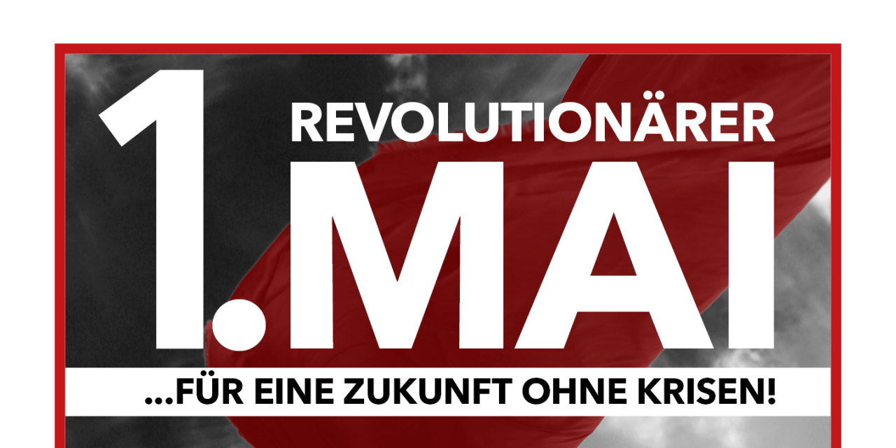 Revolutionärer 1. Mai 2021: Aufruf und Termine